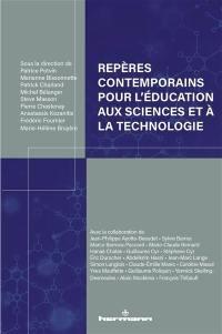 Repères contemporains pour l'éducation aux sciences et à la technologie