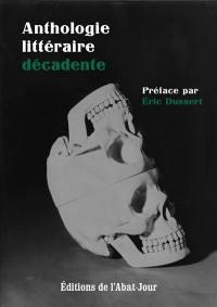 Anthologie littéraire décadente. Volume 1,