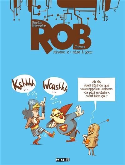 Rob. Volume 2, Mise à jour