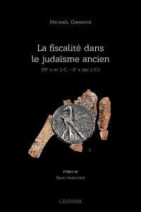 La fiscalité dans le judaïsme ancien (VIe s. av. J.-C.-IIe s. apr. J.-C.)