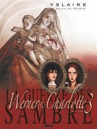 La guerre des Sambre, Werner & Charlotte. Volume 3, Votre enfant, comtesse... : hiver 1768