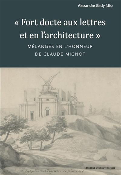 Fort docte aux lettres et en l'architecture