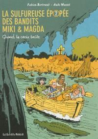 La sulfureuse épopée des bandits Miki & Magda. Volume 2, Quand la croix brûle