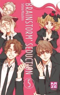 Brainstorm' seduction. Volume 5,