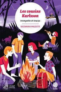 Les cousins Karlsson, Trompettes & tracas