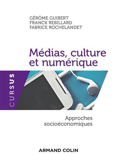 Médias, culture et numérique : approches socioéconomiques