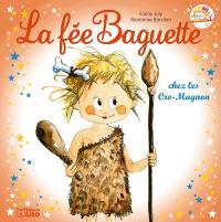 La fée Baguette. Volume 14, La fée Baguette chez les Cro-Magnon