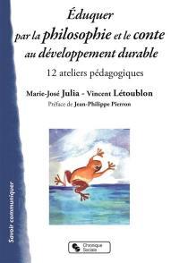 Eduquer par la philosophie et le conte au développement durable