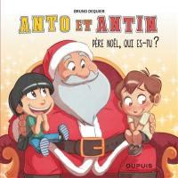 Anto et Antin. Volume 2, Père Noël, qui es-tu ?