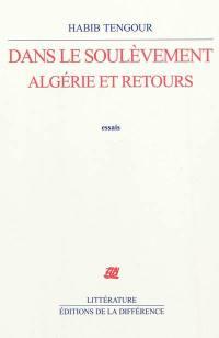 Dans le soulèvement, Algérie et retours