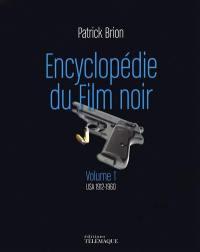 Encyclopédie du film noir, USA 1912-1960, Vol. 1