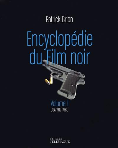 Encyclopédie du film noir. Volume 1, USA 1912-1960