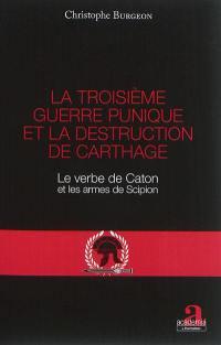 La troisième guerre punique et la destruction de Carthage
