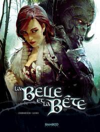 La Belle et la Bête. Volume 1,