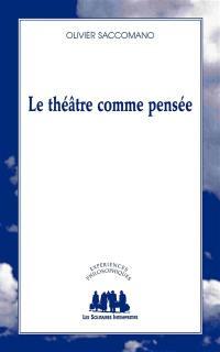Le théâtre comme pensée