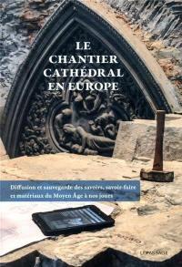 Le chantier cathédral en Europe