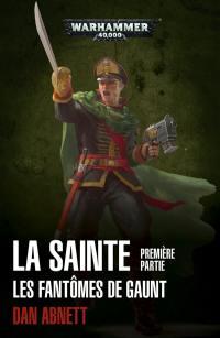La Sainte. Volume 1,