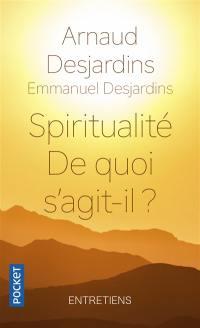 Spiritualité, de quoi s'agit-il ?