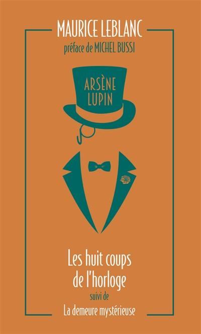 Arsène Lupin. Volume 6, Les huit coups de l'horloge