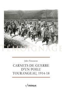 Carnets de guerre d'un poilu tourangeau, 1914-1918