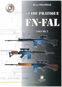 Guide pratique FN-FAL. Volume 2,