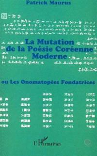 La mutation de la poésie coréenne moderne ou Les onomatopées fondatrices