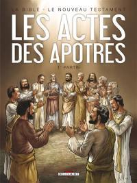 Les Actes des Apôtres. Volume 1,