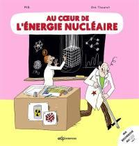 Au coeur de l'énergie nucléaire