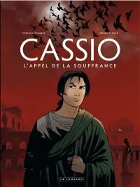 Cassio. Volume 6, L'appel de la souffrance