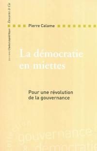 La démocratie en miettes