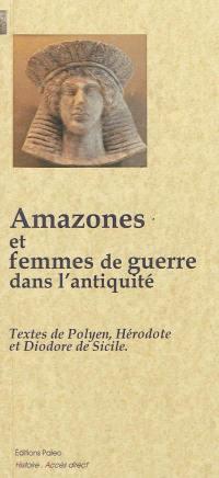 Amazones et femmes de guerre dans l'Antiquité