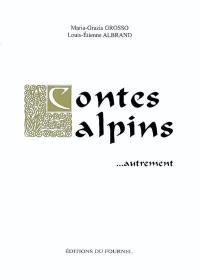 Contes alpins... autrement