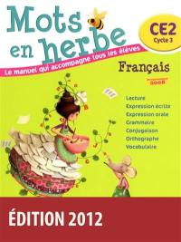 Mots en herbe, français, CE2 cycle 3 : manuel de l'élève