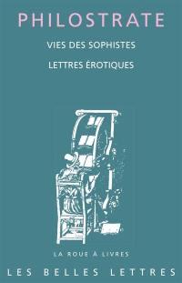 Vies des sophistes; Lettres érotiques