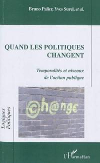 Quand les politiques changent