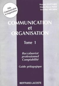 Communication et organisation : baccalauréat professionnel comptabilité. Volume 1, Guide pédagogique
