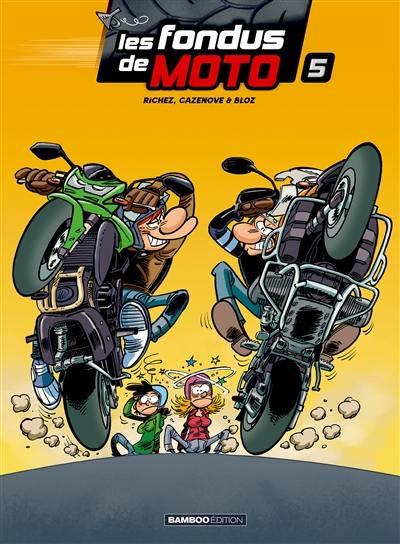 Les fondus de moto. Volume 5,