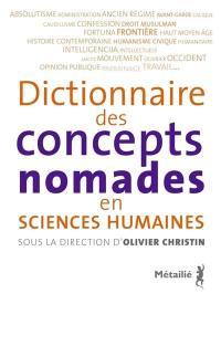 Dictionnaire des concepts nomades en sciences humaines. Volume 1,