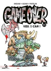Game over. Volume 11, Yes, I can !