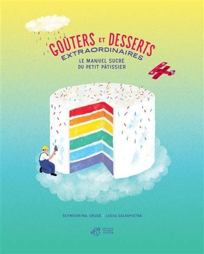 Goûters et desserts extraordinaires