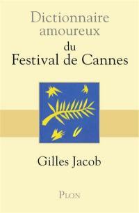 Dictionnaire amoureux du Festival de Cannes