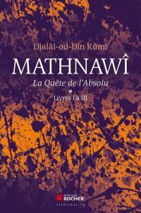Mathnawî. Volume 1-3,