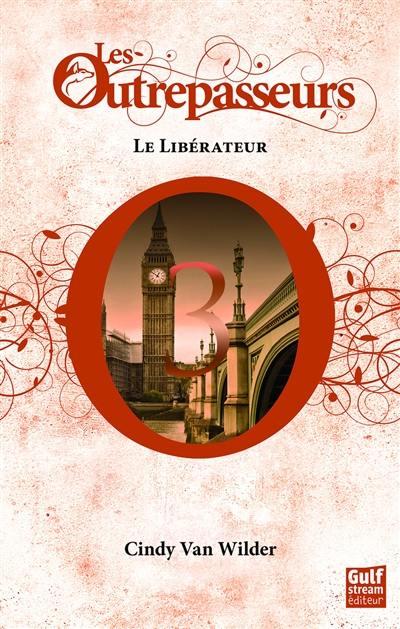 Les Outrepasseurs. Volume 3, Le libérateur