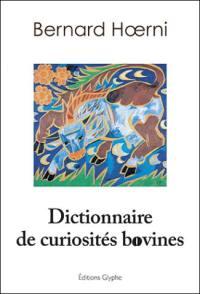 Dictionnaire de curiosités bovines
