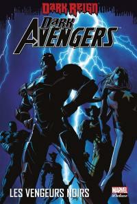 Dark Avengers. Volume 1, Les Vengeurs noirs