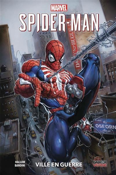 Marvel Spider-Man. Volume 1, Ville en guerre