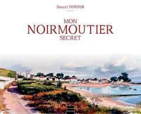 Mon Noirmoutier secret