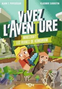 Vivez l'aventure, Minecraft, les ruines de Kômoriom