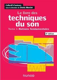 Le livre des techniques du son. Volume 1, Notions fondamentales