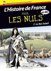 L'histoire de France pour les nuls en BD. Volume 7, Le Roi-Soleil